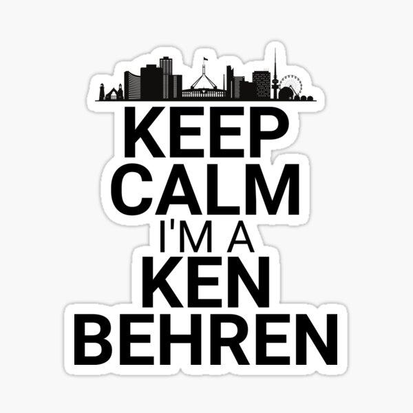 Keep Calm I'm A Ken Behren - Canberra Australian City Skyline Sticker
