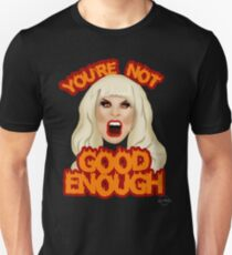 "Katya Zamolodchikova ""You're Not Good Enough"" T-Shirt"