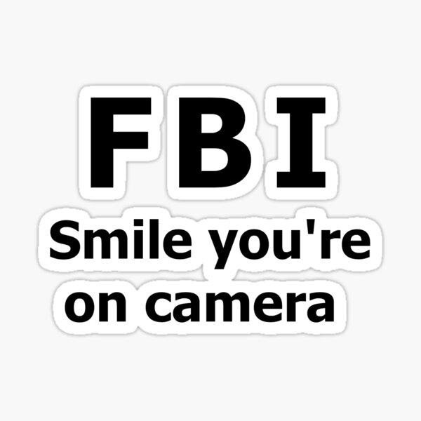 FBI Smile you're on camera Sticker