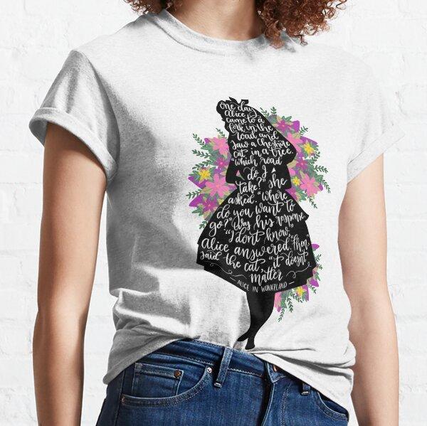 Alice in Wonderland Quote Silloette  Classic T-Shirt