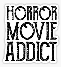 Horror Movie Addict Sticker