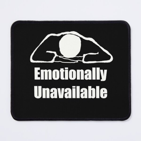 Copy of Emotionally Unavailable black and white design Mouse Pad