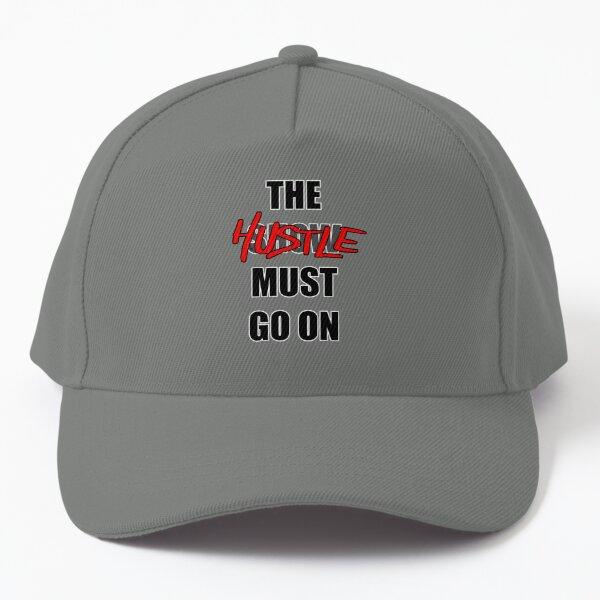The Hustle Must Go On Baseball Cap