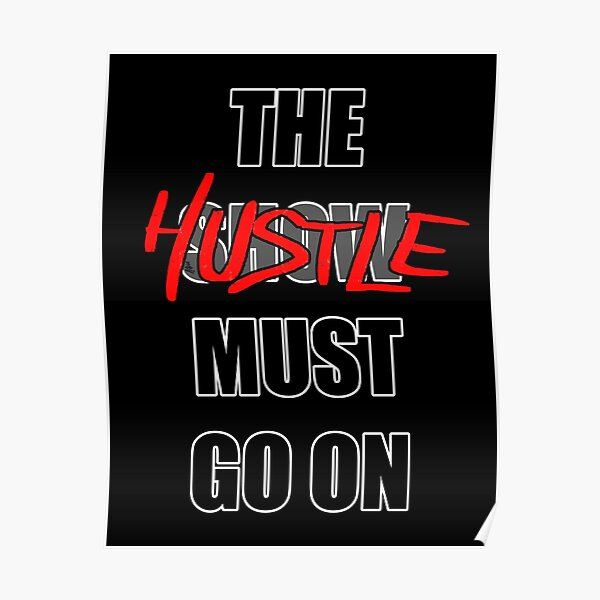 The Hustle Must Go On Poster