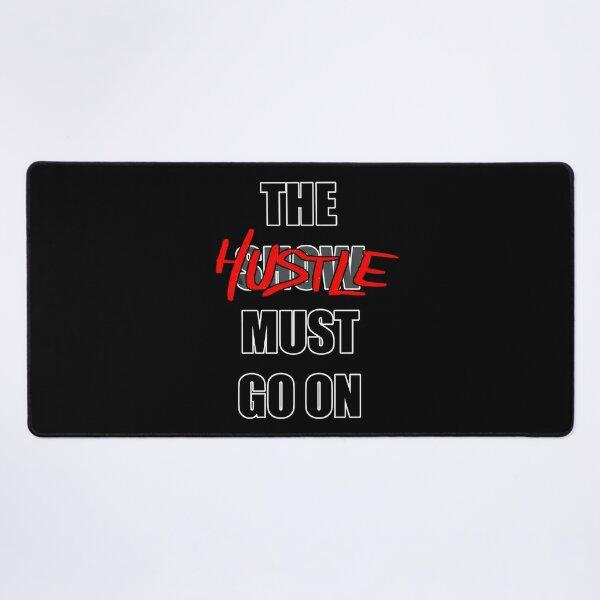 The Hustle Must Go On Desk Mat