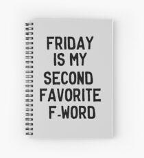 Friday is my second favorite F-Word Spiral Notebook