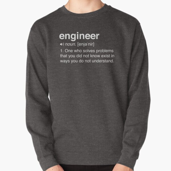 Funny Engineer Definition Pullover Sweatshirt