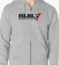 Built Not Bought (3) Zipped Hoodie