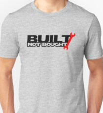 Built Not Bought (3) T-Shirt