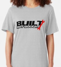 Built Not Bought (3) Slim Fit T-Shirt