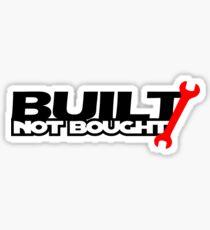 Built Not Bought (3) Sticker
