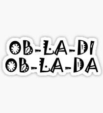 Ob La Di Ob La Da Black Sticker
