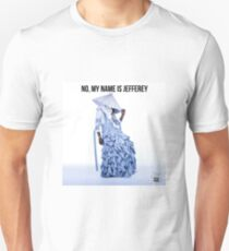No, My Name is Jefferey T-Shirt