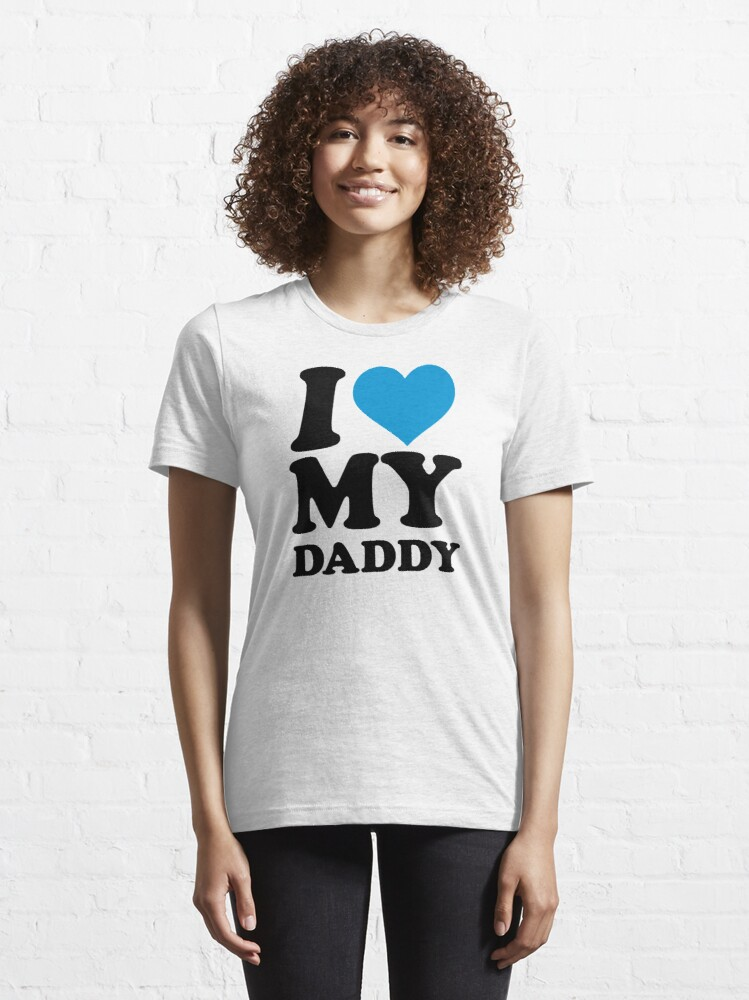 Alternate view of I love my daddy Essential T-Shirt