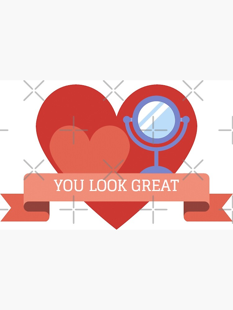 You Look Great Mirror Stickers Greeting Card By Elisecv Redbubble