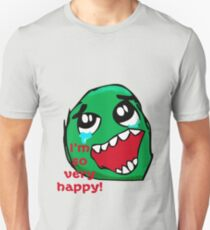 I'm So Happy So Very Happy T-Shirt