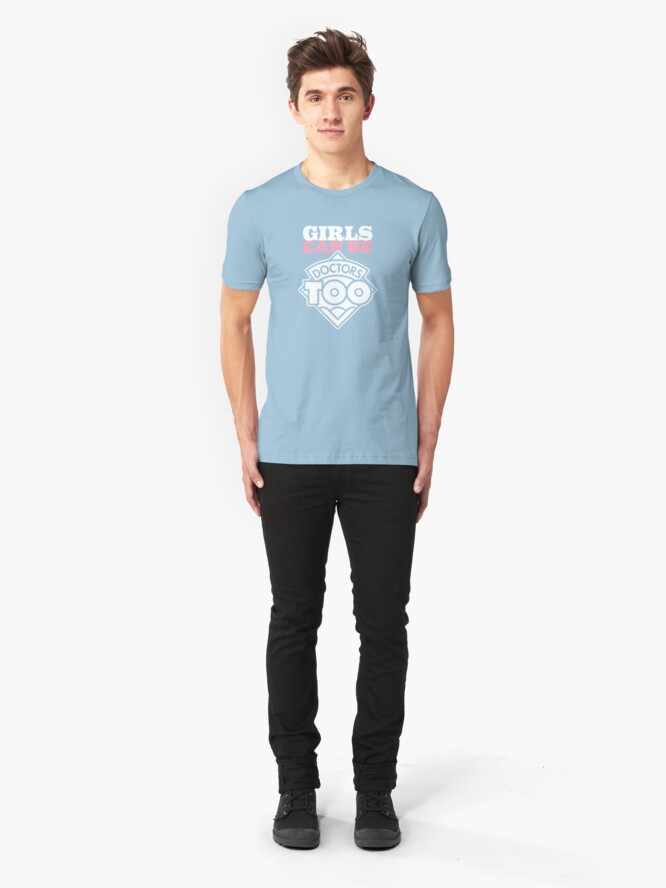 Alternate view of Girls Can Be Doctors Too Slim Fit T-Shirt