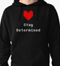 Stay Determined (Undertale) Pullover Hoodie