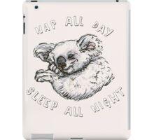 Nap All Day Sleep All Night iPad Case/Skin