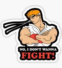 Dont wanna fight Sticker