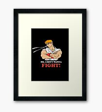 Dont wanna fight Framed Print
