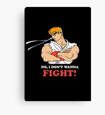 Dont wanna fight Canvas Print