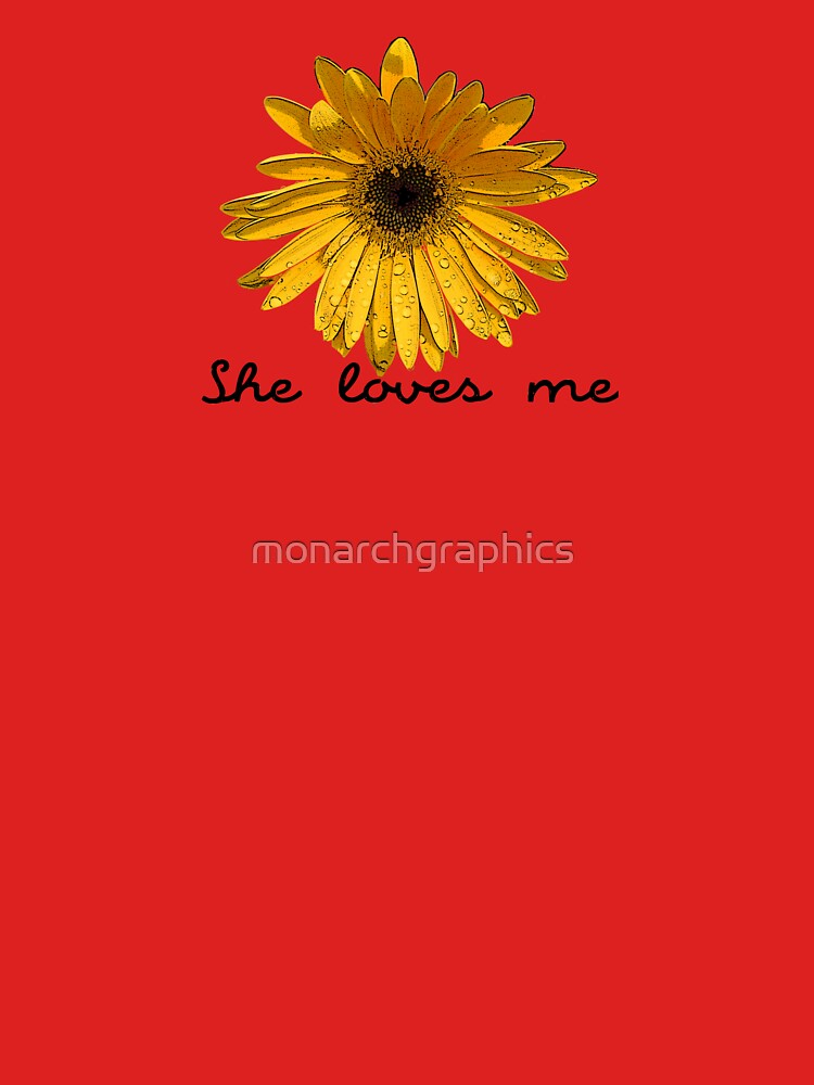 She Loves Me by monarchgraphics
