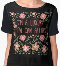 I'm a Luxury Few Can Afford Women's Chiffon Top