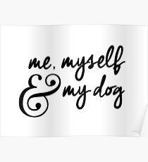 Me, myself & my dog. Poster