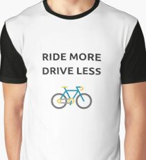 RIDE MORE, DRIVE LESS Graphic T-Shirt
