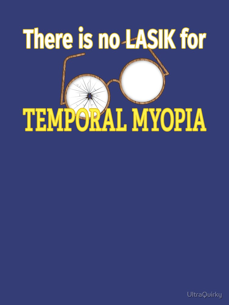 Temporal Myopia. by UltraQuirky