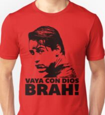 Vaya Con Dios Brah! Unisex T-Shirt
