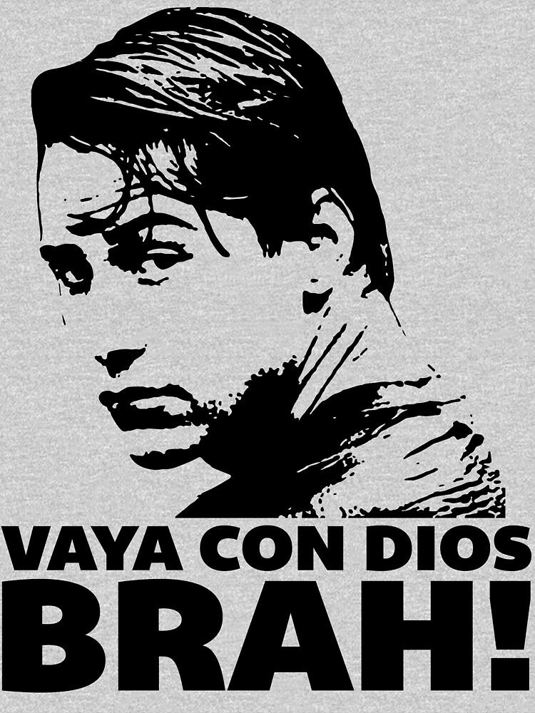 Vaya Con Dios Brah! | Unisex T-Shirt