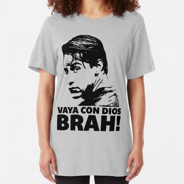 Vaya Con Dios Brah! Slim Fit T-Shirt