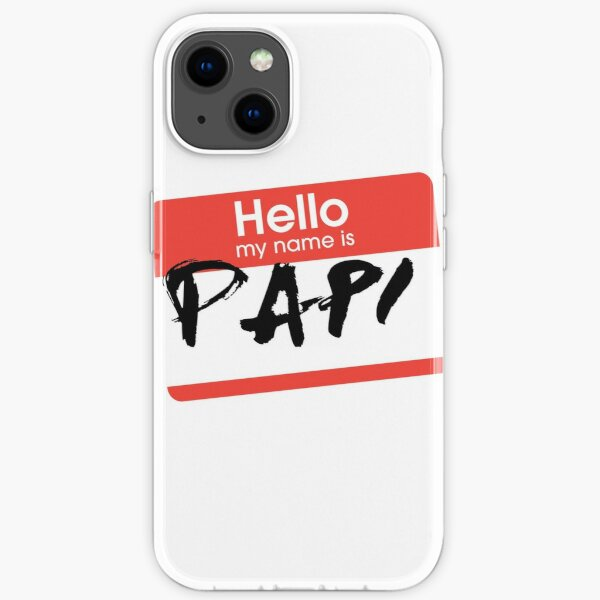My Name Is... Papi iPhone Soft Case