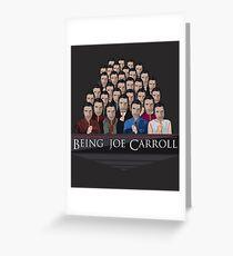 Being Joe Carroll Greeting Card