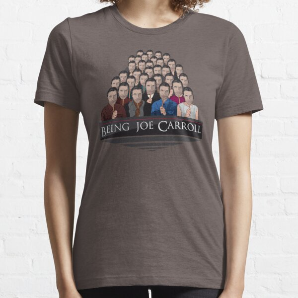 Being Joe Carroll Essential T-Shirt
