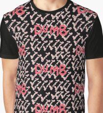 dumb dumb dumb dumb dumb Graphic T-Shirt