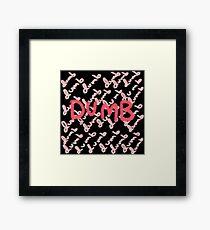 dumb dumb dumb dumb dumb Framed Print