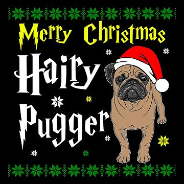 Christmas - Merry Christmas Hairy Pugger by dianewhitten