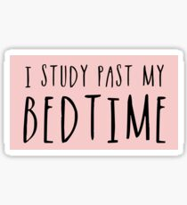 I Study Past My Bedtime (Pink) Sticker
