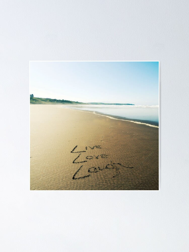 Alternate view of Beach Writing Live Love Laugh Poster