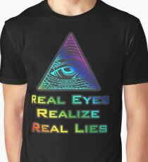Real Eyes, Realize, Real Lies Graphic T-Shirt