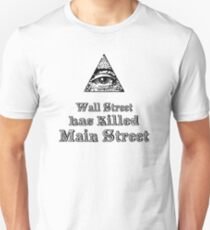 Wall Street has killed Main Street Unisex T-Shirt