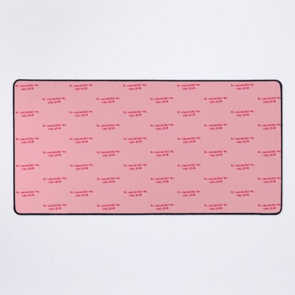 on wednesdays we wear pink (hot pink version) Desk Mat