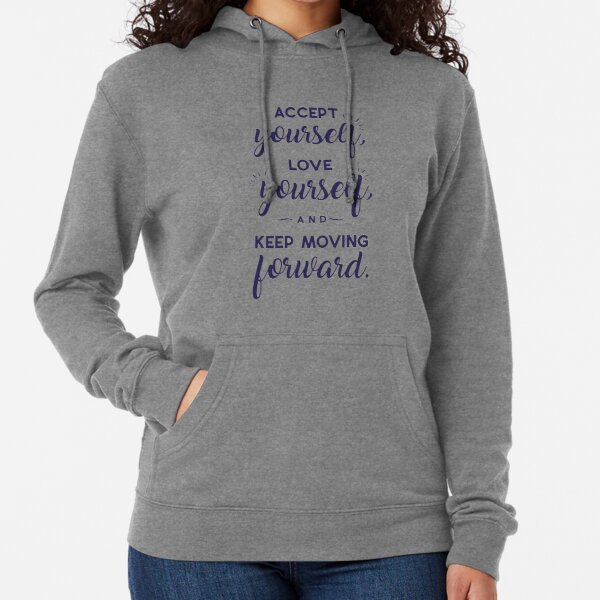 Accept Yourself Love Yourself And Keep Moving Forward Lightweight Hoodie