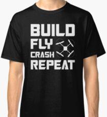 BUILD FLY CRASH REPEAT - QUADCOPTER T-SHIRT Classic T-Shirt