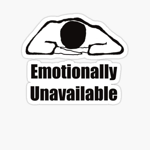 Emotionally Unavailable black and white design Sticker