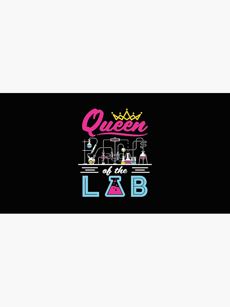 Queen of the Lab Laboratory Technician Scientist Women Girls by jaygo