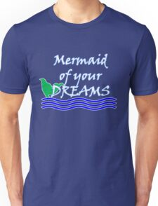 Mermaid Of Your Dreams (White) Unisex T-Shirt